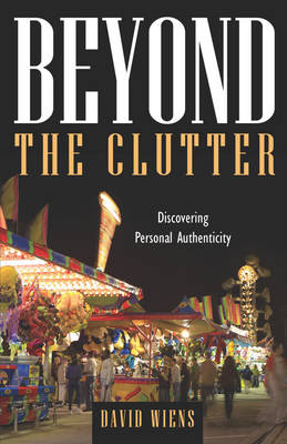 Beyond the Clutter by David Wiens