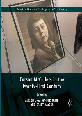 Carson McCullers in the Twenty-First Century by Alison Graham-Bertolini