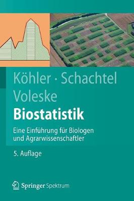 Biostatistik: Eine Einf hrung F r Biologen Und Agrarwissenschaftler by Wolfgang Kohler