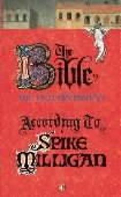 Bible According to Spike Milligan by Spike Milligan