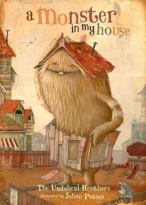 More information on A Monster in My House by Umbilical Brothers