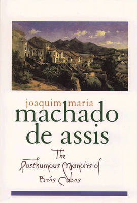 Posthumous Memoirs of Bras Cubas by Machado De Assis