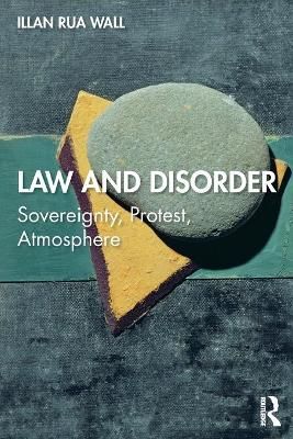 Law and Disorder: Sovereignty, Protest, Atmosphere book
