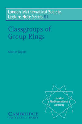 Classgroups of Group Rings by Martin J. Taylor