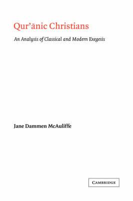 Qur'anic Christians by Jane Dammen McAuliffe