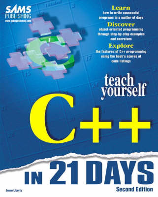 Sams Teach Yourself C++ in 21 Days, Second Edition by Jesse Liberty