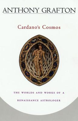 Cardano's Cosmos by Anthony Grafton