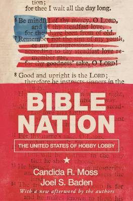Bible Nation: The United States of Hobby Lobby by Candida R. Moss