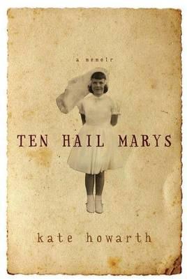 Ten Hail Marys: a memoir book