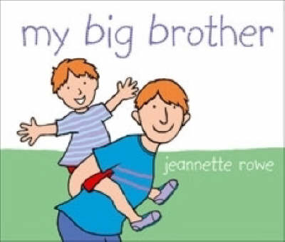 My Big Brother by Jeannette Rowe