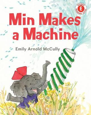 Min Makes A Machine by Emily Arnold McCully