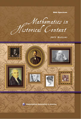Mathematics in Historical Context by Jeff Suzuki