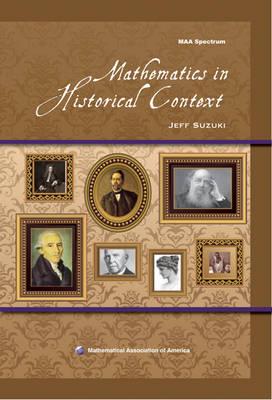 Mathematics in Historical Context by Jeff Suzuki
