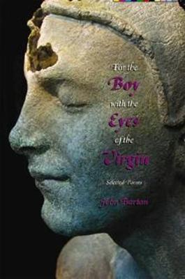 For the Boy with the Eyes of the Virgin by John Barton
