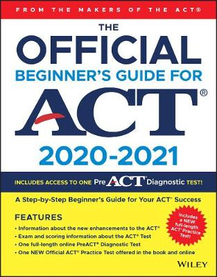 The Official Beginner's Guide for ACT 2020-2021 book