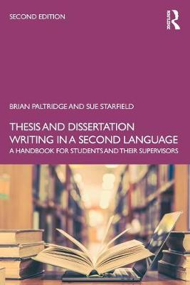 Thesis and Dissertation Writing in a Second Language: A Handbook for Students and their Supervisors book