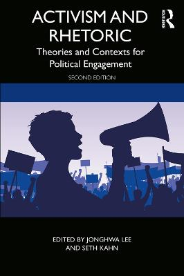Activism and Rhetoric: Theories and Contexts for Political Engagement book