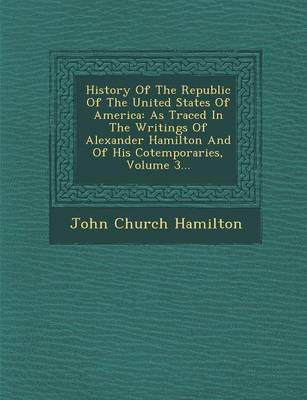 History of the Republic of the United States of America by John Church Hamilton