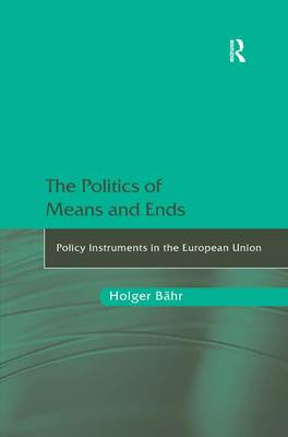 The Politics of Means and Ends by Holger Bahr