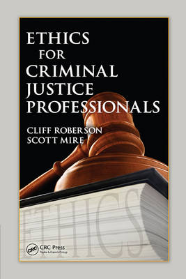 Ethics for Criminal Justice Professionals by Scott Mire