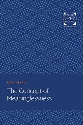 The Concept of Meaninglessness by Edward Erwin