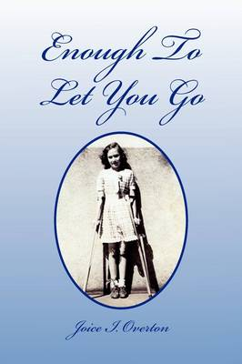 Enough to Let You Go by Joice I. Overton