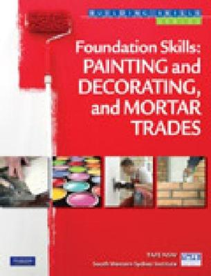 Foundation Skills: Painting and Decorating, and Mortar Trades by Glenn Costin
