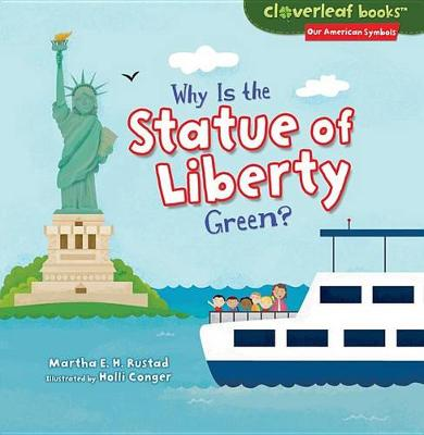 Why Is the Statue of Liberty Green? by Martha E H Rustad