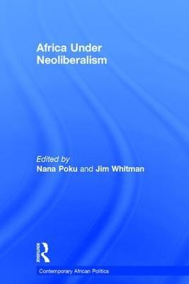 Africa Under Neoliberalism by Nana Poku