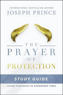 The Prayer of Protection Study Guide by Joseph Prince