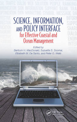 Science, Information, and Policy Interface for Effective Coastal and Ocean Management by Bertrum H. MacDonald