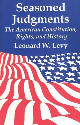 Seasoned Judgments by Leonard W. Levy