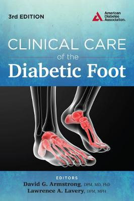 Clinical Care of the Diabetic Foot by David G. Armstrong