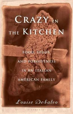Crazy in the Kitchen by Professor Louise DeSalvo