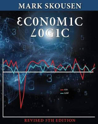 Economic Logic Fifth Edition by Mark Skousen