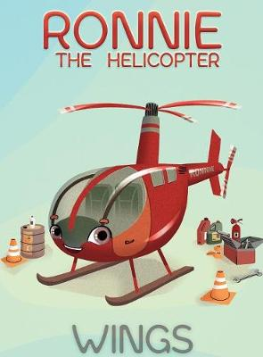 Ronnie the Helicopter: Wings by David Lawrence Hoppmann
