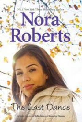 The Last Dance: Reflections / Dance of Dreams by Nora Roberts