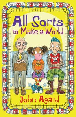 All Sorts to Make a World by John Agard