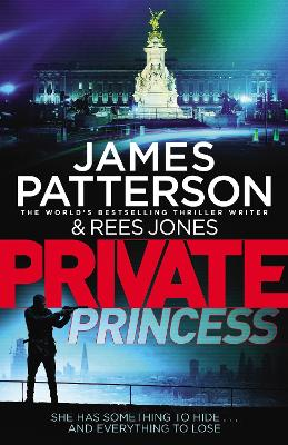 Private Princess: (Private 14) by James Patterson