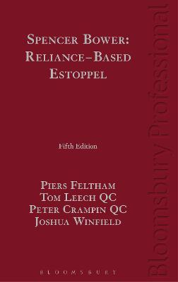 Spencer Bower: Reliance-Based Estoppel by Piers Feltham