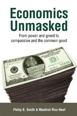 Economics Unmasked by Manfred Max-Neef