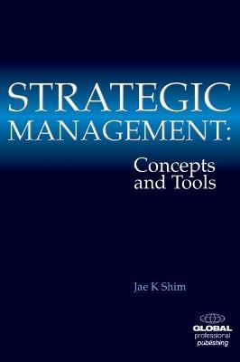 Strategic Management by Dr. Jae K. Shim