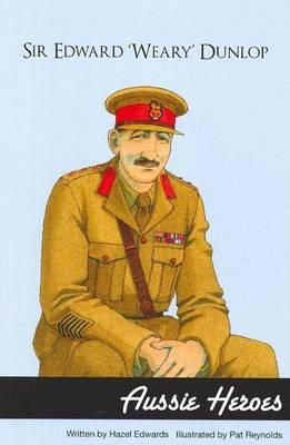 Aussie Heroes Sir Edward Weary by Hazel Edwards