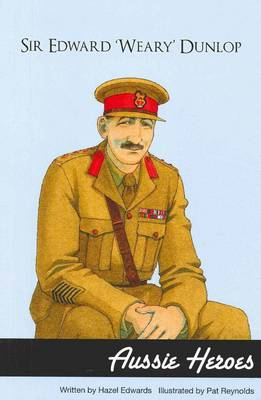 Aussie Heroes Sir Edward Weary by Hazel Edwards