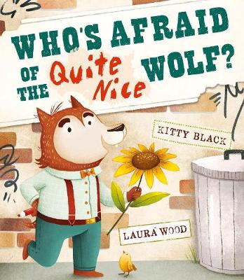 Who's Afraid of the Quite Nice Wolf? by Kitty Black