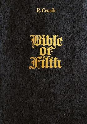 R. Crumb: Bible of Filth by R. Crumb