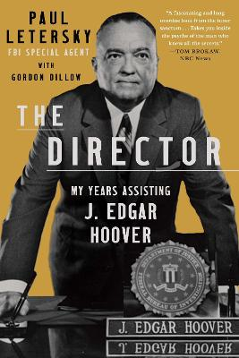 The Director: My Years Assisting J. Edgar Hoover book