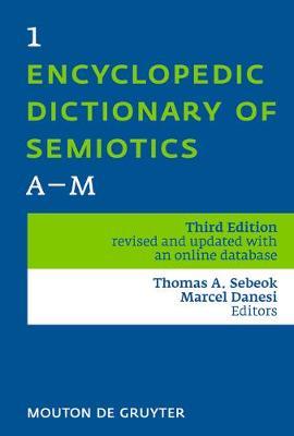 Encyclopedic Dictionary of Semiotics by Marcel Danesi