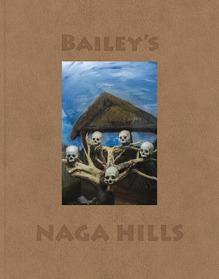 David Bailey: Bailey's Naga Hills book