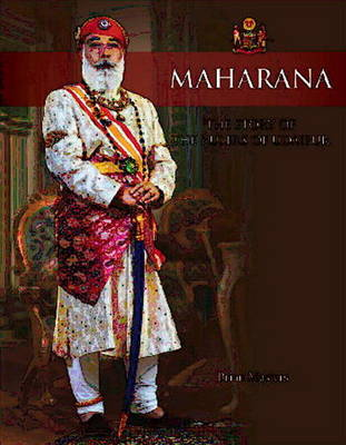 Maharana the Story of the Rulers of Udaipur by Brian Masters